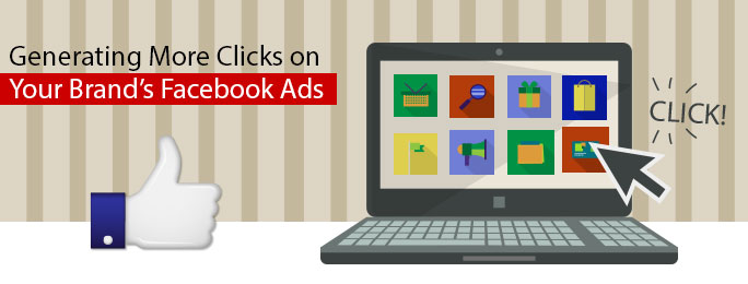 Generating More Clicks on Your Brand's Facebook Ads